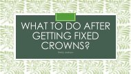 How to take care of your fixed crowns