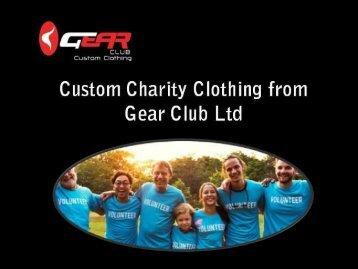 Buy Custom Charity Clothing from Gear Club Ltd, UK