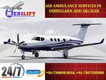 Book Inexpensive Cost and Hi-tech Air Ambulance Services in Dibrugarh and Silchar by Medilift