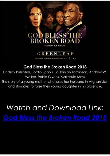 Streaming FULLL MOVIE God Bless the Broken Road 2018 HD-BLURAY