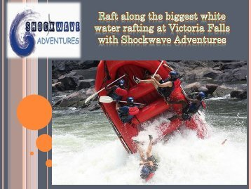 Raft along the biggest white water rafting at Victoria Falls with Shockwave Adventures-converted