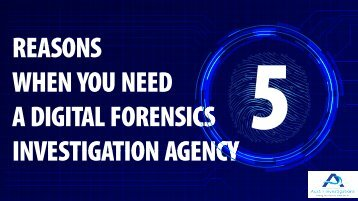 5 Reasons When You Need a Digital Forensics Investigation Agency