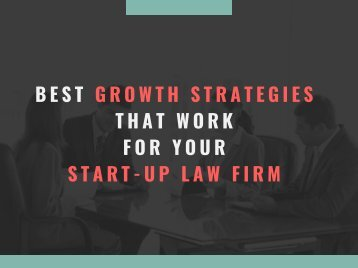 Best Growth Strategies that Work for Your Start-up Law Firm