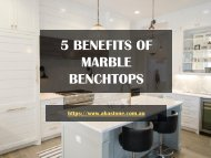 5 Benefits of Marble Benchtops