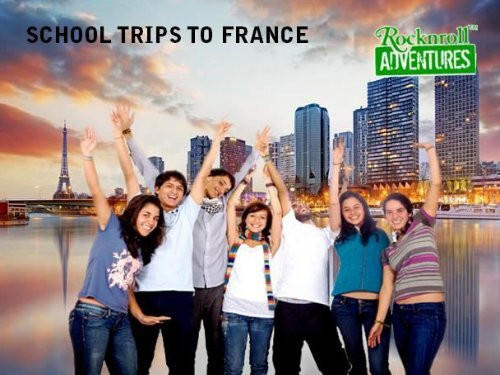 Exciting School Trips to France