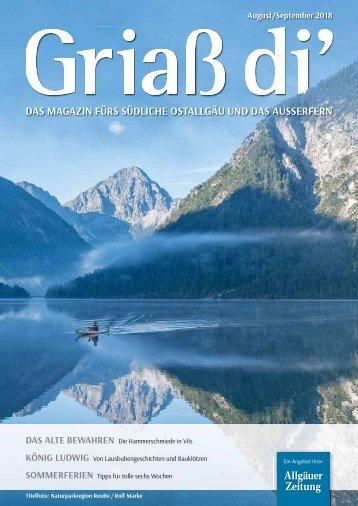 Griaß di' Magazin August/September 2018 Südliches Ostallgäu und Außerfern