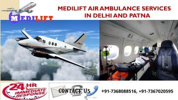 Get Inexpensive Air Ambulance Services in Delhi and Patna by Medilift