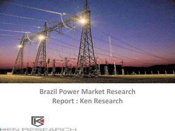 Brazil Power Market Research Report, Analysis, Opportunities, Forecast, Applications, Leading Players : Ken Research