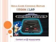 Grab the service of Sega Game Console Repair in Dubai, Dial 0544474009