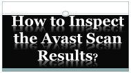How to Inspect the Avast Scan Results-converted