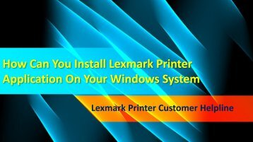 How Can You Install Lexmark Printer Application On Your Windows System-converted