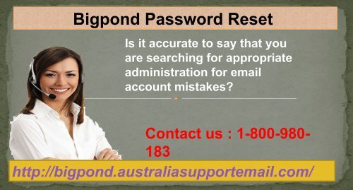Bigpond Team Is Active 24-Hours At 1-800-980-183 For Bigpond Password Reset