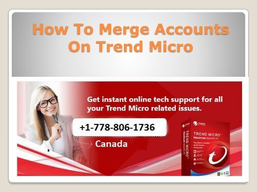 How To Merge Accounts On Trend Micro