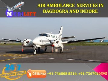 Get Outstanding and Trustful Air Ambulance Services in Bagdogra and Indore by Medilift
