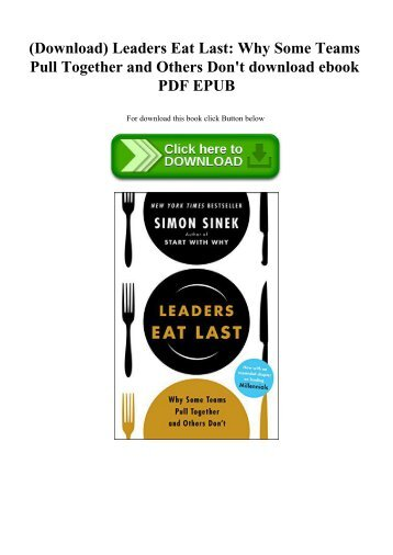 (Download) Leaders Eat Last Why Some Teams Pull Together and Others Don't download ebook PDF EPUB