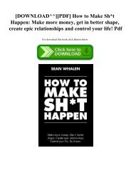 [DOWNLOAD^^][PDF] How to Make Sht Happen Make more money  get in better shape  create epic relationships and control your life! Pdf