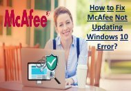 How to Fix McAfee Not Updating Windows 10 Error?: Call +1-888-688-8264