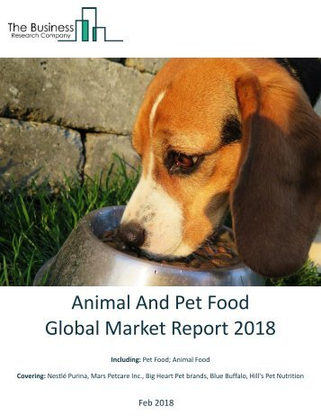 Animal And Pet Food Global Market Report 2018 Sample