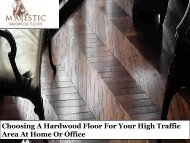 Choosing A Hardwood Floor For Your High Traffic Area At Home Or Office