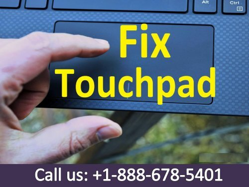 call +1-888-678-5401 Dell Touchpad is not working with windows 10 Dell customer service phone number-converted