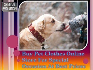Buy Pet Clothes Online Store For Special Occasion At Best Prices