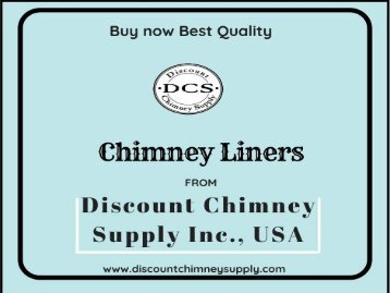 Best Chimney Liners available at Discount Chimney Supply Inc., USA
