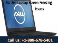 Dial +1-888-678-5401 How to Remove Dell Laptop Screen Freezing Issue-converted