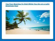 Top Four Beaches To Visit While You Are on a Latin American Tour