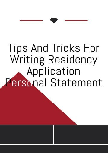 Tips and Tricks for Writing Residency Application Personal Statement
