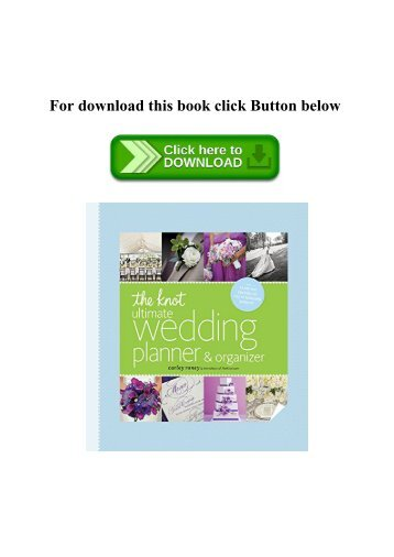 Read Pdf The Knot Ultimate Wedding Planner Organizer Binder Edition