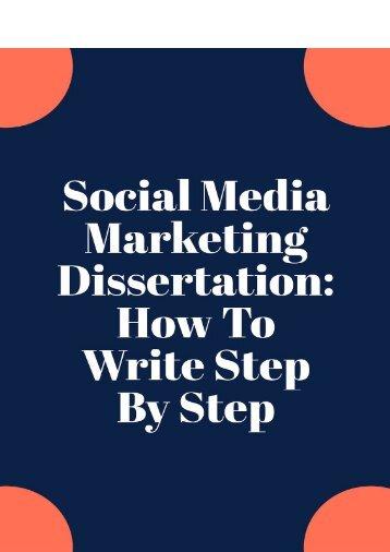Social Media Marketing Dissertation: How To Write Step By Step