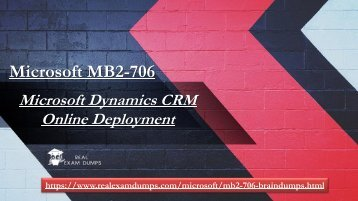Download Microsoft MB2-706 Exam Dumps - Valid MB2-706 Question Answers - Realexamdumps.com