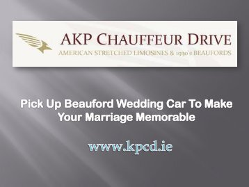 Pick Up Beauford Wedding Car To Make Your Marriage Memorable