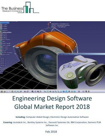 Engineering Design Software Global Market Report 2018 Sample