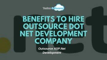 Benefits To Hire Outsource Dot Net Development Company