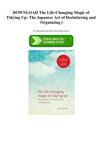 DOWNLOAD The Life-Changing Magic of Tidying Up The Japanese Art of Decluttering and Organizing (E.B.O.O.K. DOWNLOAD^