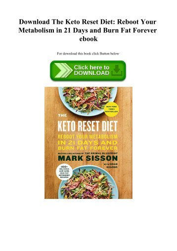 The Keto Reset Diet: Reboot Your Metabolism in 21 Days and Burn Fat Forever.