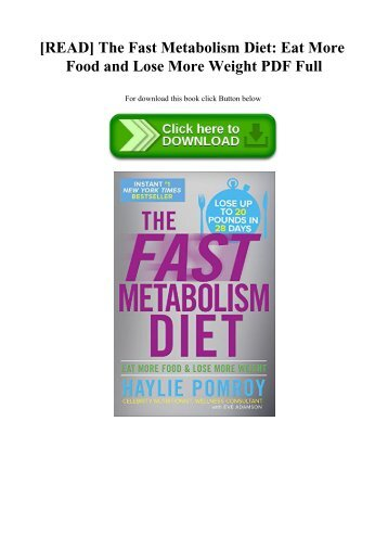 [READ] The Fast Metabolism Diet Eat More Food and Lose More Weight PDF Full