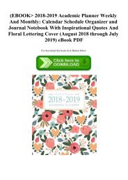 (EBOOK 2018-2019 Academic Planner Weekly And Monthly Calendar Schedule Organizer and Journal Notebook With Inspirational Quotes And Floral Lettering Cover (August 2018 through July 2019) eBook PDF