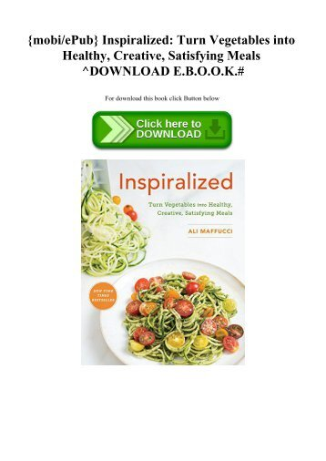 {mobiePub} Inspiralized Turn Vegetables into Healthy  Creative  Satisfying Meals ^DOWNLOAD E.B.O.O.K.#