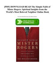 [PDF] DOWNLOAD READ The Simple Faith of Mister Rogers Spiritual Insights from the World's Most Beloved Neighbor Online Book