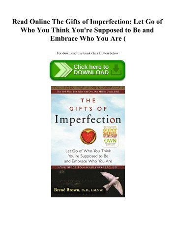 Read Online The Gifts of Imperfection Let Go of Who You Think You're Supposed to Be and Embrace Who You Are (E.B.O.O.K. DOWNLOAD^