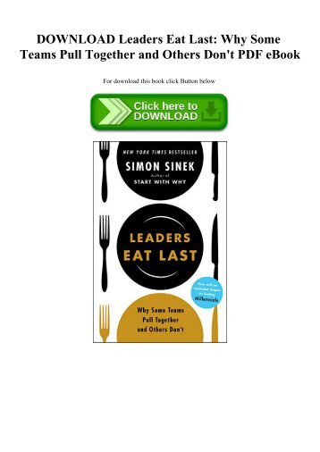 DOWNLOAD Leaders Eat Last Why Some Teams Pull Together and Others Don't PDF eBook