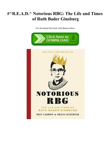 #^R.E.A.D.^ Notorious RBG The Life and Times of Ruth Bader Ginsburg (READ PDF EBOOK)