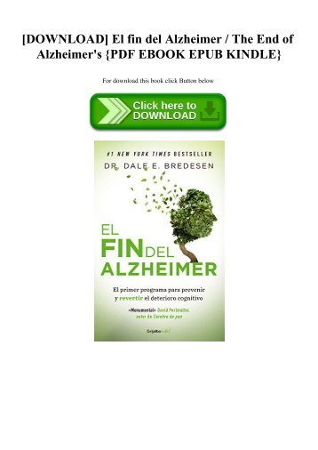 [DOWNLOAD] El fin del Alzheimer  The End of Alzheimer's {PDF EBOOK EPUB KINDLE}