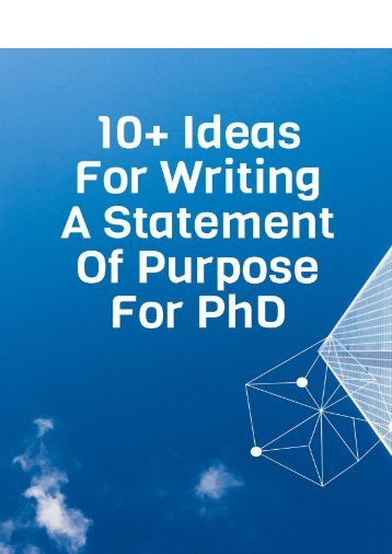 10+ Ideas For Writing a Statement of Purpose For PhD