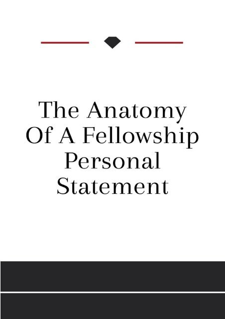 The Anatomy Of a Fellowship Personal Statement