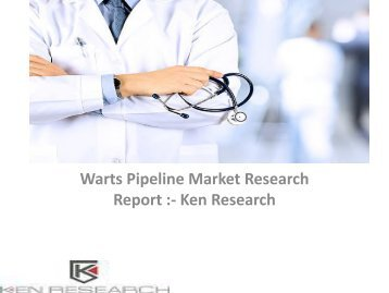 Global Warts Market Research Report, Analysis, Opportunities, Forecast, Size, Competitive Analysis : Ken Research