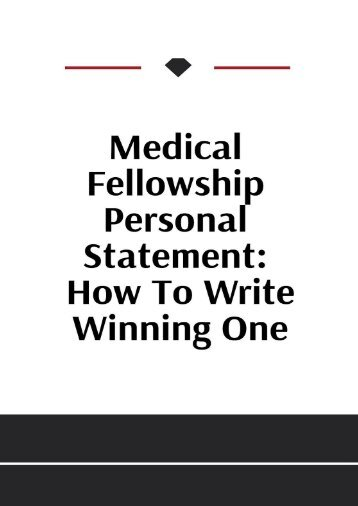 Medical  Personal Statement | The Anatomy Of A Medical Fellowship Personal Statement