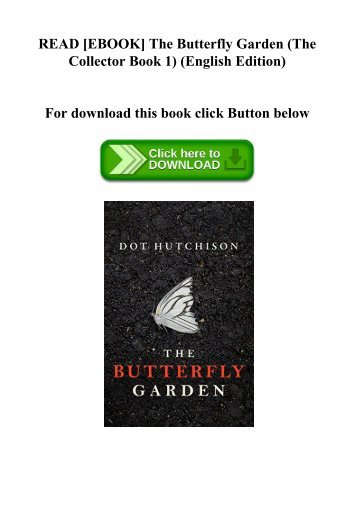 READ [EBOOK] The Butterfly Garden (The Collector Book 1) (English Edition) (DOWNLOAD E.B.O.O.K.^)
